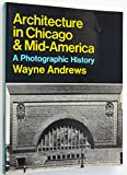 Architecture in Chicago and Mid-America, Wayne Andrews, 0064300439