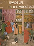 Jewish Life in the Middle Ages : Illuminated Hebrew Manuscripts of the Thirteenth to the Sixteenth Centuries, Metzger, Thérèse and Metzger, Mendel, 0933516576