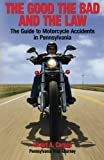 The Good, The Bad and The Law:  The Guide to Motorcycle Accidents in Pennsylvania