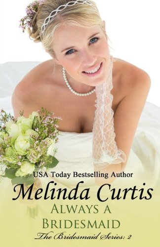 Always a Bridesmaid: The Bridesmaids Series (Volume 2) pdf epub