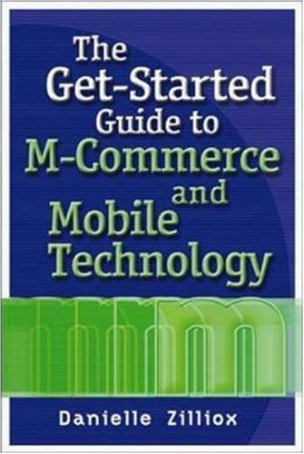 The Get-Started Guide to M-Commerce and Mobile Technology PDF