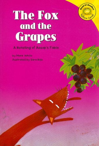 Read Online The Fox and the Grapes: A Retelling of Aesop's Fable (Read-It! Readers: Fables) pdf