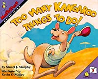 Too Many Kangaroo Things To Do! (MathStart