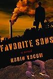 Favorite Sons, Robin Yocum, 1611450047