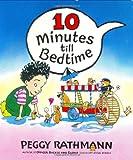 10 Minutes till Bedtime, Peggy Rathmann, 0399237704