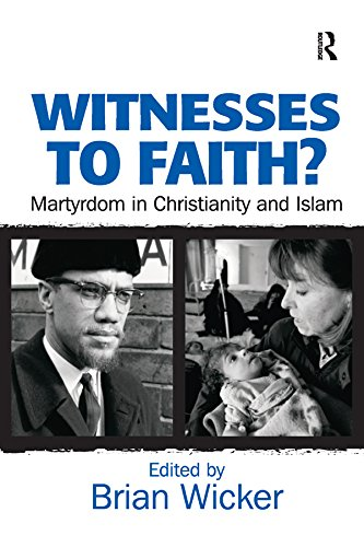 Witnesses to Faith?: Martyrdom in Christianity and Islam (Wicker Brian)