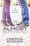 The Almost Boyfriend: A Stand-Alone YA Contemporary Romance Novel (The Boyfriend Series Book 2)