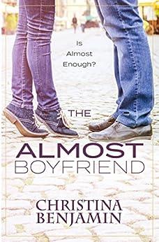 The Almost Boyfriend (The Boyfriend Series Book 2) by [Benjamin, Christina]