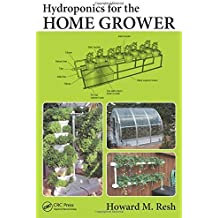 Hydroponics for the Home Grower by Howard M. Resh (2015-02-09)