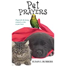 Pet Prayers: Prayers for the Loving Creatures So Close to Your Heart