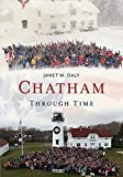 img - for Chatham Through Time (America Through Time) book / textbook / text book