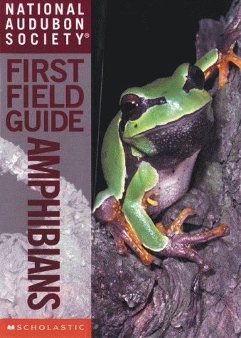 National Audubon Society First Field Guide: Amphibians