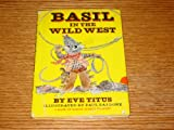 Basil in the Wild West (A Basil of Baker Street Mystery)