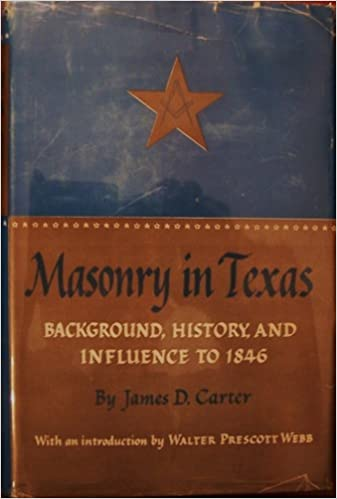 Masonry in Texas: Background, history, and influence to 1846