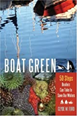 Boat Green: 50 Steps Boaters Can Take to Save Our Waters Paperback