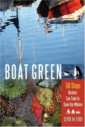 Boat Green: 50 Steps Boaters Can Take to Save Our Waters pdf epub