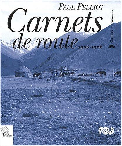 Lire des livres téléchargés sur iTunes Carnets de route : 1906-1908 by Paul Pelliot PDF FB2 iBook 284654185X