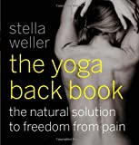 img - for The Yoga Back Book: The Natural Solution to Freedom from Pain book / textbook / text book