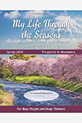 My Life Through the Seasons, A Wisdom Journal and Planner: Spring 2020 (Seasonal Wisdom Journal 2020) Paperback