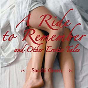 A Ride to Remember & Other Erotic Tales Audiobook