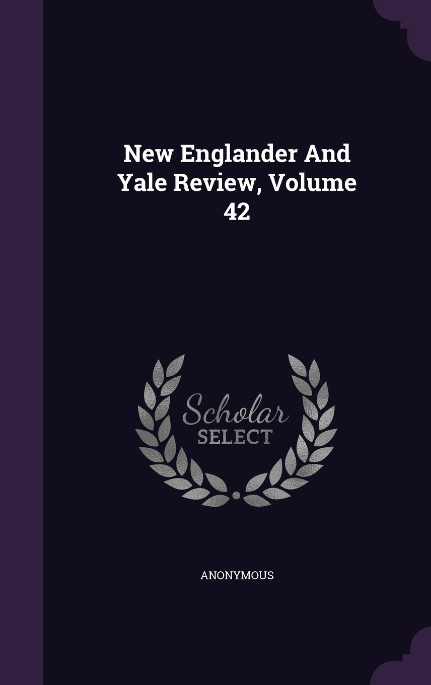 New Englander And Yale Review, Volume 42 ebook