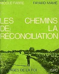 Les chemins de la réconciliation par Nicole Fabre (II)