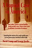A Capital Case in America : How Today's Justice System Handles Death Penalty Cases, from Crime Scene to Ultimate Execution of Sentence, Crump, David and Jacobs, George, 0890897298
