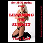 Learning to Submit: Five First BDSM Erotica Stories | Tracy Bond