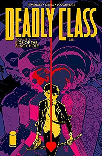 Deadly Class Volume 2: Kids of the Black Hole by Wes Craig (31-Mar-2015) Paperback