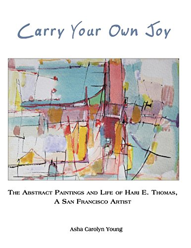 Carry Your Own Joy: The Abstract Paintings and Life of Hari E. Thomas, a San Francisco - Klee Painting Abstract