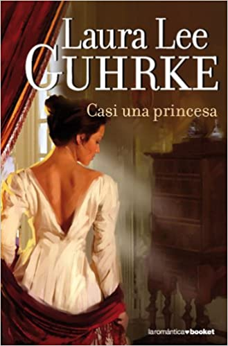 Casi una princesa de Laura Lee Guhrke