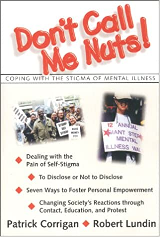 Don T Call Me Nuts Coping With The Stigma Of Mental Illness