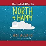 North of Happy | Adi Alsaid
