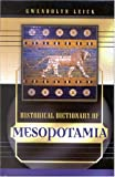 Historical Dictionary of Mesopotamia, Gwendolyn Leick, 0810846497