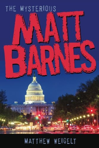 The Mysterious Matt Barnes (Matt Barnes Adventures) (Volume 1)