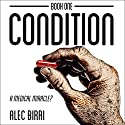 Condition Book One: A Medical Miracle? Audiobook by Alec Birri Narrated by Jonathan Keeble