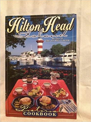 Hilton Head Island Recipes Of Ellie And Bill S Catering