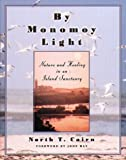 img - for By Monomoy Light: Nature and Healing in an Island Sanctuary book / textbook / text book