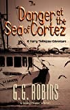 Danger at the Sea of Cortez, G. G. Robins, 0972698159