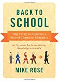 Back to School: Why Everyone Deserves A Second Chance at Education, Mike Rose, 1595587861