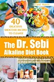 The Dr. Sebi Alkaline Diet Book: 40 Delicious