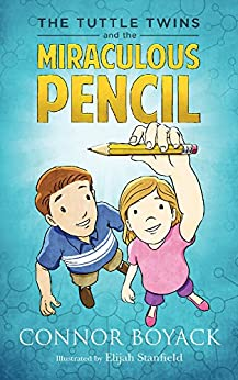 The Tuttle Twins and the Miraculous Pencil by [Boyack, Connor]