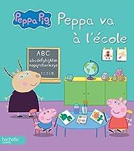 Peppa Pig : Peppa va à l'école par Neville Astley