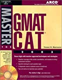 Master the GMAT CAT 2003, Thomas H. Martinson, 0768908884
