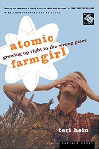 Growing Up Right in the Wrong Place Atomic Farmgirl