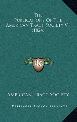 The Publications Of The American Tract Society V1 (1824) ebook