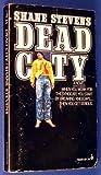 Dead City, Shane stevens, 0671783912