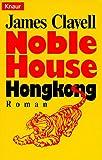 Noble House Hongkong (Knaur Taschenbücher. Romane, Erzählungen)