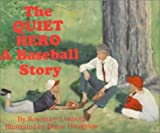 The Quiet Hero - A Baseball Story, Rosemary Lonborg, 0828319588