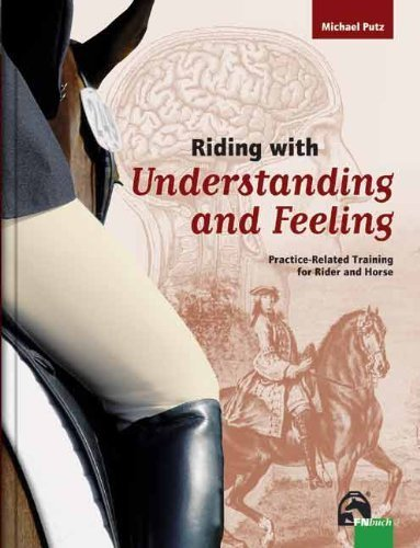 Riding with Understanding and Feeling 1st edition by Michael Putz (2008) Hardcover